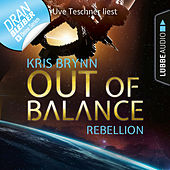 Fallen Universe, Folge 4: Out of Balance - Rebellion (Ungekürzt)