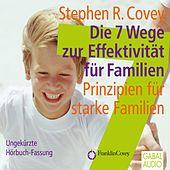Die 7 Wege zur Effektivität für Familien (Prinzipien für starke Familien)