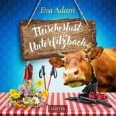 Fleischeslust IN UNTERFILZBACH (Krimikomödie aus Niederbayern)