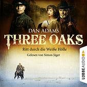 Three Oaks, Folge 01: Ritt durch die Weiße Hölle