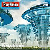 Die Kristallgetreuen - Perry Rhodan - Erstauflage 3028 (Ungekürzt)