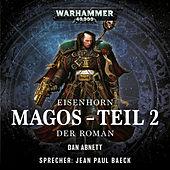 Warhammer 40.000 - Eisenhorn 4: Magos, Teil 2: Der Roman (Ungekürzt)