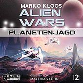 Planetenjagd - Alien Wars 2 (Ungekürzt)