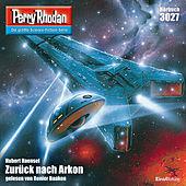Zurück nach Arkon - Perry Rhodan - Erstauflage 3027 (Ungekürzt)