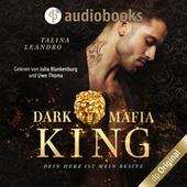 Dein Herz ist mein Besitz - Dark Mafia King-Reihe, Band 1 (Ungekürzt)
