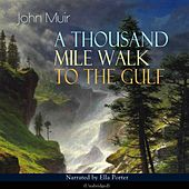 A Thousand Mile Walk to the Gulf (Unabridged)