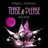 Tease & Please - Heiss im Eis