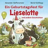 Ein Geburtstagsfest für Lieselotte und andere Geschichten (Ungekürzte Lesung mit Musik)