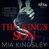 The King's Son (I Want You I Need You I'm Coming For You)