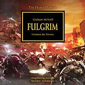 Fulgrim - Visionen des Verrats - The Horus Heresy 5 (Ungekürzt)