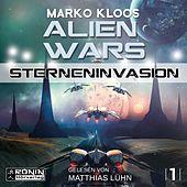 Sterneninvasion - Alien Wars 1 (Ungekürzt)