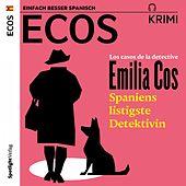 Los casos de la detective Emilia Cos (Spaniens listigste Detektivin)