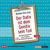 Der Dativ ist dem Genitiv sein Tod, Folge 4: Das Allerneueste aus dem Irrgarten der deutschen Sprach