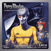 Laire - Perry Rhodan - Silber Edition 106 (Ungekürzt)