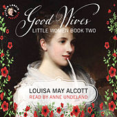 Little Women - Good Wives, Book 2 (unabridged)