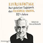 Eierlikörtage (Das geheime Tagebuch des Hendrik Groen, 83 1/4 Jahre)