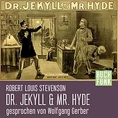 Der seltsame Fall des Dr. Jekyll und Mr. Hyde (Ungekürzt)