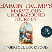 Baron Trump's Marvelous Underground Journey - Baron Trump 2 (Unabridged)
