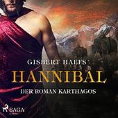 Hannibal - Der Roman Karthagos (Ungekürzt)