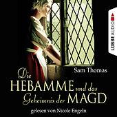 Die Hebamme und das Geheimnis der Magd (Historischer Kurzroman)
