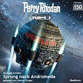 Sprung nach Andromeda - Perry Rhodan - Neo 150 (Gekürzt)