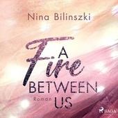 A Fire Between Us