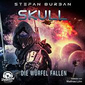 Die Würfel fallen - Skull, Band 3 (ungekürzt)