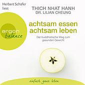 Achtsam essen, achtsam leben - Der buddhistische Weg zum gesunden Gewicht (Autorisierte Lesefassung)