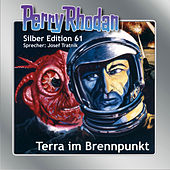 Terra im Brennpunkt - Perry Rhodan - Silber Edition 61 (Ungekürzt)