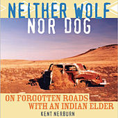 Neither Wolf Nor Dog (Unabridged)