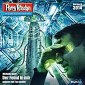 Der Feind in mir - Perry Rhodan - Erstauflage 3014 (Ungekürzt)