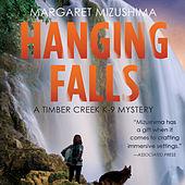 Hanging Falls - Timber Creek K-9 Mysteries, Book 6 (Unabridged)