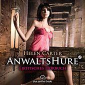 Anwaltshure 2 / Erotik Audio Story / Erotisches Hörbuch (Sex, Leidenschaft, Erotik und Lust)