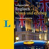 Langenscheidt Englisch Hören Und Erleben (Premium Audiotraining - Englisch Lernen)