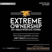 Extreme Ownership - Mit Verantwortung führen (Was Führungskräfte von den Navy Seals lernen können)
