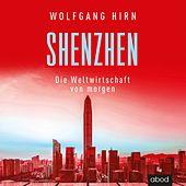 Shenzhen (Die Weltwirtschaft von morgen)