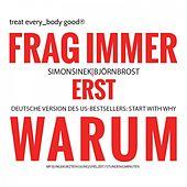 Frag immer erst WARUM! (Start with why)