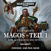 Warhammer 40.000 - Eisenhorn 4: Magos, Teil 1: Die Kurzgeschichten (Ungekürzt)