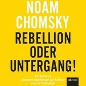 Rebellion oder Untergang! (Ein Aufruf zu globalem Ungehorsam zur Rettung unserer Zivilisation)