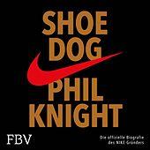 Shoe Dog (Die offizielle Biografie des NIKE-Gründers)
