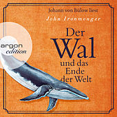Der Wal und das Ende der Welt (Gekürzte Lesung)