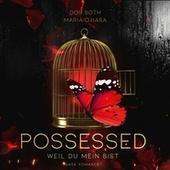 Possessed (Weil du mein bist (Obsessed 2))