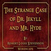 The Strange Case of Dr. Jekyll and Mr. Hyde (By Robert Louis Stevenson)