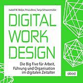 Digital Work Design (Die Big Five für Arbeit, Führung und Organisation im digitalen Zeitalter)