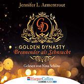 Brennender als Sehnsucht - Golden Dynasty, Teil 2 (Gekürzt)