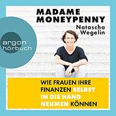 Madame Moneypenny - Wie Frauen ihre Finanzen selbst in die Hand nehmen können (Ungekürzte Lesung)