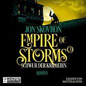 Schwur der Kriegerin - Empire of Storms, Band 3 (ungekürzt)