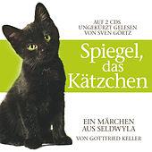 Spiegel, das Kätzchen. Von Gottfried Keller
