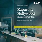 Kaputt in Hollywood - Kurzgeschichten (Gekürzt)