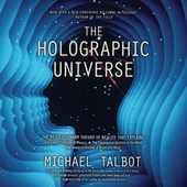 The Holographic Universe - The Revolutionary Theory of Reality (Unabridged)